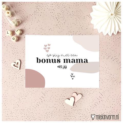 MIEKinvorm Kaart - Zo Blij Met Een Bonus Mama Als Jij